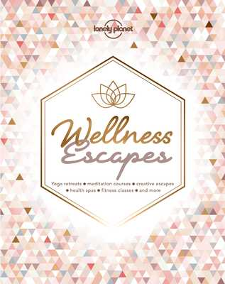 Wellness Escapes - Lonely Planet