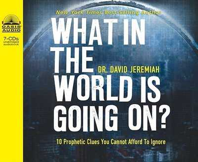 What in the World Is Going On?: 10 Prophetic Clues You Cannot Afford to Ignore - Jeremiah, David, Dr., and Shepherd, Wayne (Narrator)