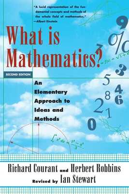 What Is Mathematics?: An Elementary Approach to Ideas and Methods - Courant, Richard, and Robbins, Herbert, and Stewart, Ian, Dr. (Revised by)