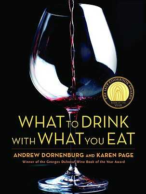 What to Drink with What You Eat: The Definitive Guide to Pairing Food with Wine, Beer, Spirits, Coffee, Tea - Even Water - Based on Expert Advice from America's Best Sommeliers - Page, Karen, and Dornenburg, Andrew, and Sofronski, Michael