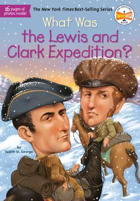What Was the Lewis and Clark Expedition? - St George, Judith, and Who Hq