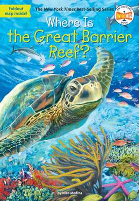 Where Is the Great Barrier Reef? - Medina, Nico, and Who Hq
