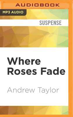 Where Roses Fade - Taylor, Andrew, and Franks, Philip (Read by)
