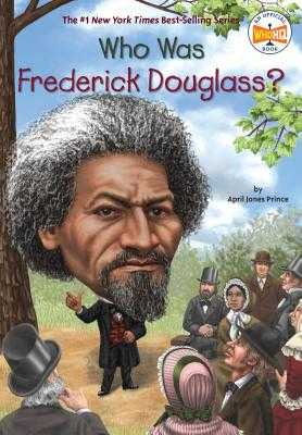 Who Was Frederick Douglass? - Prince, April Jones, and Who Hq