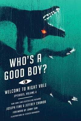 Who's a Good Boy?: Welcome to Night Vale Episodes, Vol. 4 - Fink, Joseph, and Cranor, Jeffrey