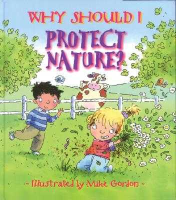 Why Should I Protect Nature? (Paperback) - Green, Jen