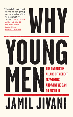 Why Young Men: The Dangerous Allure of Violent Movements and What We Can Do about It - Jivani, Jamil, and Jackson, Jd (Read by)