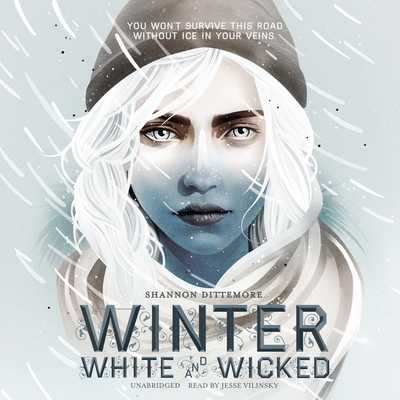Winter, White and Wicked - Dittemore, Shannon, and Vilinsky, Jesse (Read by)