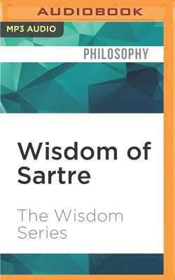 Wisdom of Sartre - The Wisdom Series, and Goldstrom, Michael (Read by)