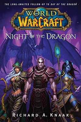 World of Warcraft: Night of the Dragon - Knaak, Richard A
