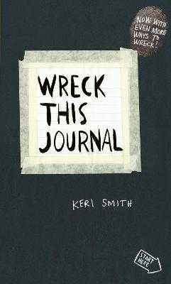 Wreck This Journal: To Create is to Destroy, Now With Even More Ways to Wreck! - Smith, Keri