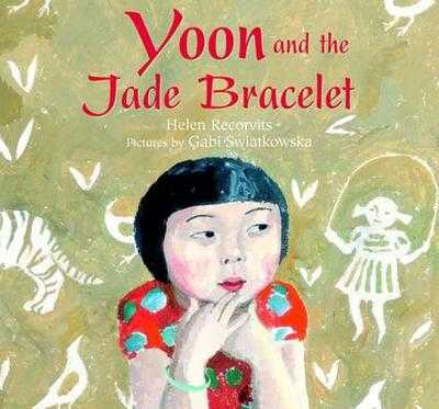 Yoon and the Jade Bracelet - Recorvits, Helen