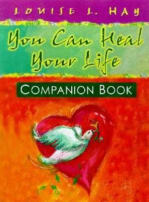 You Can Heal Your Life Companion Book - Hay, Louise L