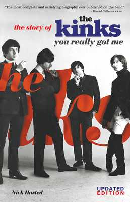 You Really Got Me: The Story of the Kinks - Hasted, Nick