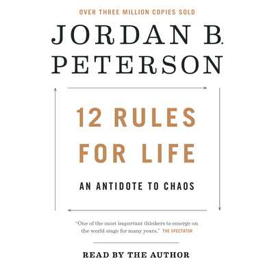 12 Rules for Life: An Antidote to Chaos - Peterson, Jordan B (Read by)