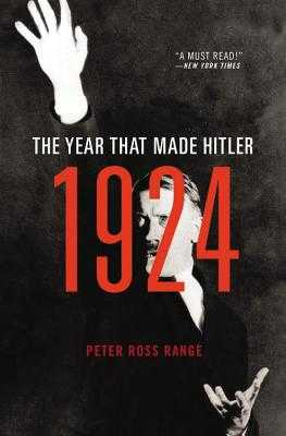 1924: The Year That Made Hitler - Range, Peter Ross
