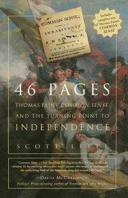 46 Pages: Thomas Paine, Common Sense, and the Turning Point to American Independence - Liell, Scott