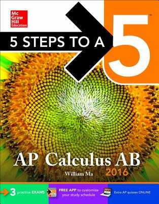 5 Steps to a 5 AP Calculus AB 2016 - Ma, William