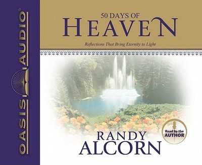 50 Days of Heaven: Reflections That Bring Eternity to Light - Alcorn, Randy (Narrator)