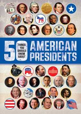 50 Things You Should Know about American Presidents - Kelly, Tracey