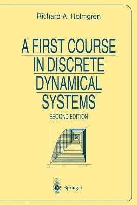 A First Course in Discrete Dynamical Systems - Holmgren, Richard A