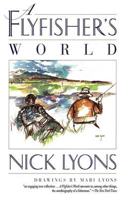 A Flyfisher's World - Lyons, Nick