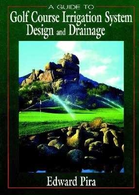 A Guide to Golf Course Irrigation System Design and Drainage - Pira, Edward