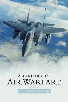 A History of Air Warfare - Olsen, John Andreas (Editor)