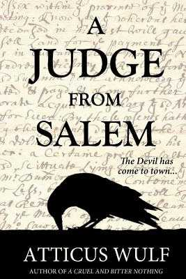 A Judge From Salem - Wulf, Atticus