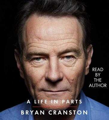 A Life in Parts - Cranston, Bryan (Read by)