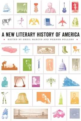 A New Literary History of America - Marcus, Greil (Editor), and Sollors, Werner (Editor)