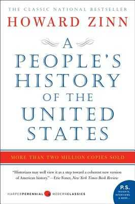 A People's History of the United States - Zinn, Howard, Ph.D.