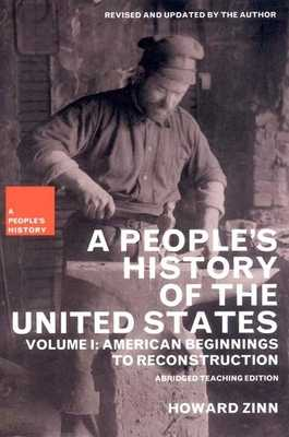 A People's History of the United States: American Beginnings to Reconstruction - Zinn, Howard, Ph.D., and Emery, Kathy