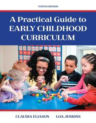 A Practical Guide to Early Childhood Curriculum - Eliason, Claudia, and Jenkins, Loa