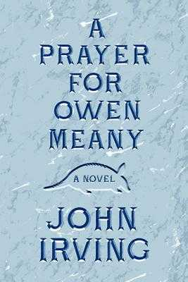 A Prayer for Owen Meany - Irving, John