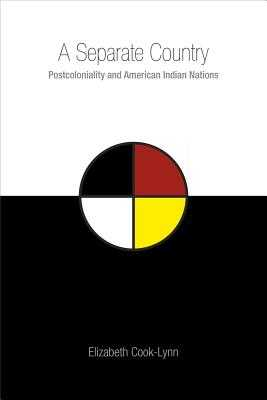A Separate Country: Postcoloniality and American Indian Nations - Cook-Lynn, Elizabeth