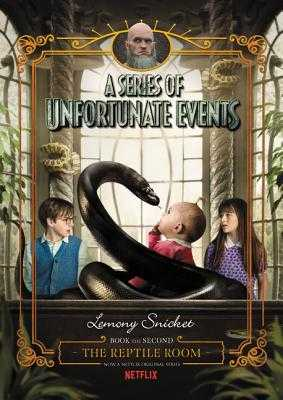 A Series of Unfortunate Events #2: The Reptile Room Netflix Tie-In - Snicket, Lemony