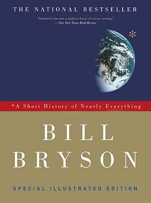 A Short History of Nearly Everything: Special Illustrated Edition - Bryson, Bill