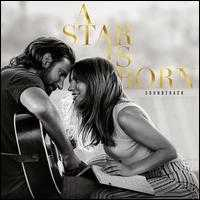 A Star is Born [Original Motion Picture Soundtrack] [Clean Version] - Lady Gaga / Bradley Cooper