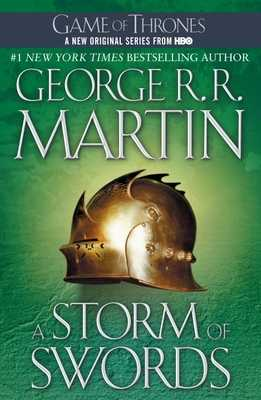 A Storm of Swords: A Song of Ice and Fire: Book Three - Martin, George R. R.