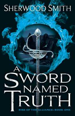 A Sword Named Truth - Smith, Sherwood