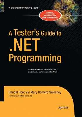 A Tester's Guide to .Net Programming - Sweeney, Joe, and Root, Randal