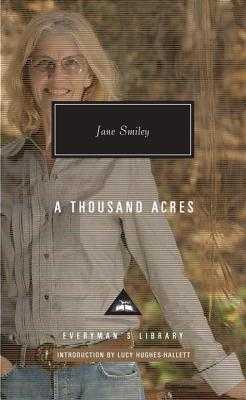 A Thousand Acres - Smiley, Jane, Professor, and Hughes-Hallett, Lucy (Introduction by)