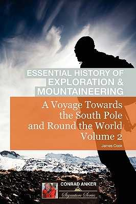 A Voyage Towards the South Pole Vol. 2 (Conrad Anker - Essential History of Exploration & Mountaineering Series) - Cook, and Anker, Conrad (Foreword by)