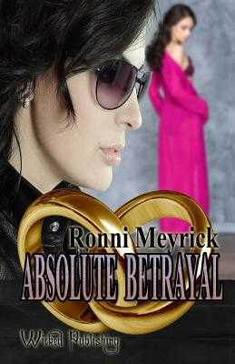 Absolute Betrayal - Meyrick, Ronni, and Smith, Adrian, Dr. (Editor)