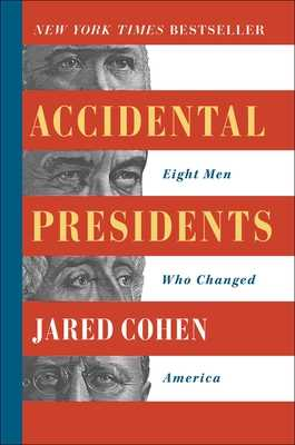Accidental Presidents: Eight Men Who Changed America - Cohen, Jared