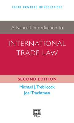 Advanced Introduction to International Trade Law - Trebilcock, Michael J, and Trachtman, Joel