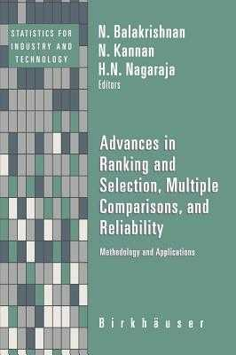 Advances in Ranking and Selection, Multiple Comparisons, and Reliability: Methodology and Applications - Balakrishnan, N (Editor), and Kannan, Nandini (Editor), and Nagaraja, H N (Editor)
