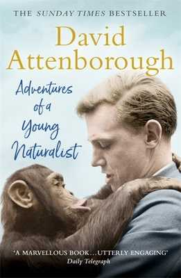 Adventures of a Young Naturalist: SIR DAVID ATTENBOROUGH'S ZOO QUEST EXPEDITIONS - Attenborough, David, Sir