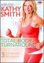 Ageless With Kathy Smith: Total Body Turnaround - James Wvinner